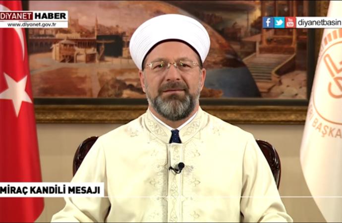 Başkan Ali Erbaş, Miraç kandili mesajı yayınladı