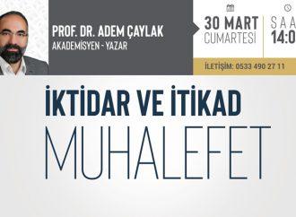 Prof.Dr. Adem Çaylak bu hafta sonu İktibas'ta