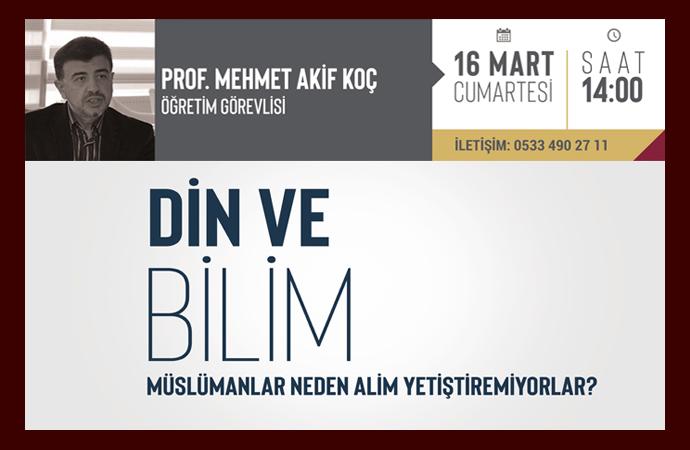 Prof.Dr. Mehmet Akif Koç bugün İktibas'ta