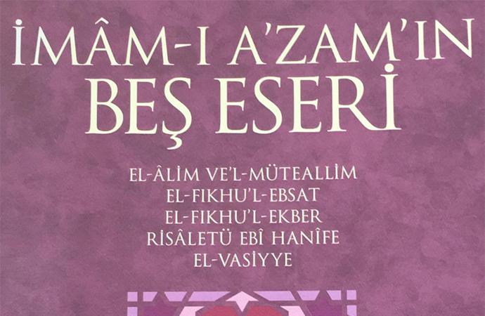 İmam-ı Azam'ın 'Beş Eseri' üzerine notlar