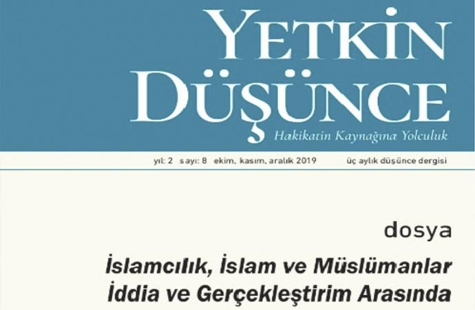 """Yetkin Düşünce'de """"İslamcılık, İslam ve Müslümanlar"""" dosyası"""