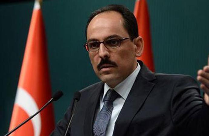 Kalın: Türk askeri oradayken göze alamazlar…