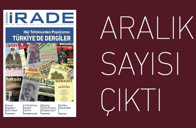 """Özgün İrade'nin Aralık sayısı """"Türkiye'de Dergiler Dosyası"""" ile çıktı"""
