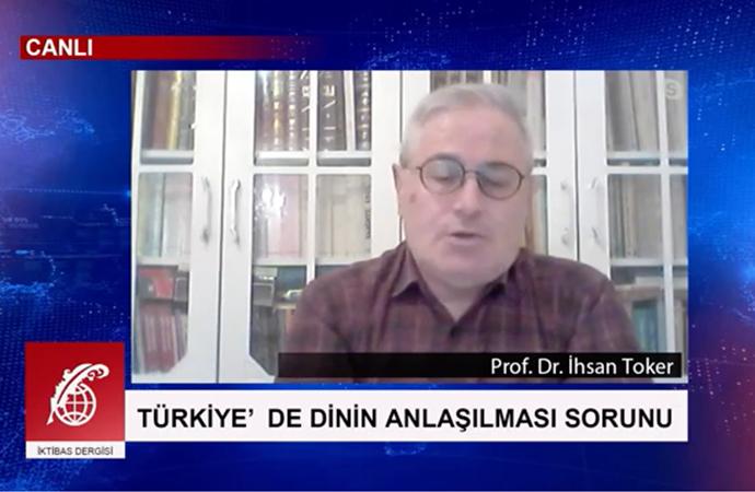 """Prof. İhsan Toker'den """"Türkiye'de dinin anlaşılması sorunu"""" üzerine"""