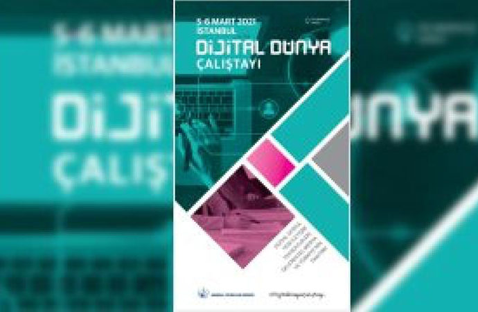 Dijital Dünya Çalıştayı İstanbul'da yapılacak