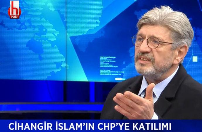 Cihangir İslam CHP'ye neden katıldı?