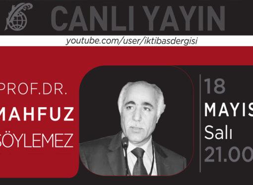 İktibas Dergisi Canlı Yayın Konuğu: Prof. Dr. Mahfuz Söylemez
