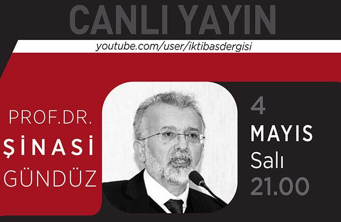 İktibas'ın bugün canlı yayın konuğu Prof. Dr. Şinasi Gündüz