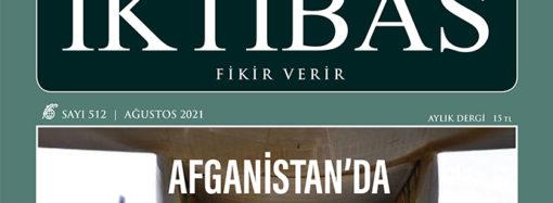 İktibas'ın yeni sayısı Afganistan gündemi ile çıktı