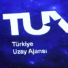 Türkiye Uzay Ajansı'nın 5 yıllık stratejik planı